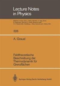 Feldtheoretische Beschreibung der Thermodynamik für Grenzflächen by Adolf Grauel