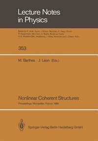 Nonlinear Coherent Structures: Proceedings of the 6th Interdisciplinary Workshop on Nonlinear Coherent Structures in Physics, Mech by Mariette Barthes