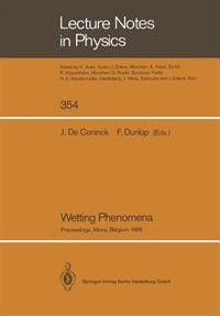 Wetting Phenomena: Proceedings of a Workshop on Wetting Phenomena Held at the University of Mons, Belgium, October 17- by Joel De Coninck
