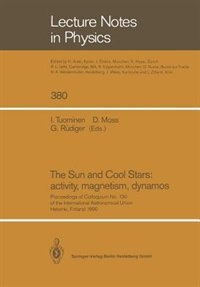 The Sun and Cool Stars: activity, magnetism, dynamos: Proceedings of Colloquium No. 130 of the International Astronomical Union Held in Helsinki, Finland by I. Tuominen