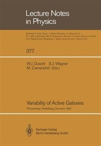 Variability of Active Galaxies: Proceedings of a Workshop of the Sonderforschungsbereich 328 Held at Heidelberg, Germany, 3-5 Septe by Wolfgang J. Duschl