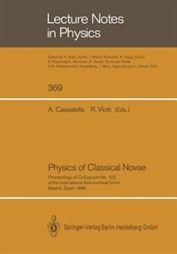 Physics of Classical Novae: Proceedings of Colloquium No. 122 of the International Astronomical Union. Held in Madrid, Spain, o by Angelo Cassatella