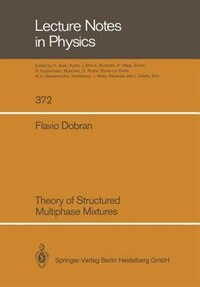 Theory of Structured Multiphase Mixtures by Flavio Dobran