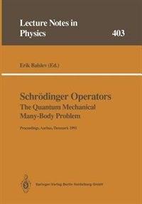 Schrödinger Operators The Quantum Mechanical Many-Body Problem: Proceedings of a Workshop Held at Aarhus, Denmark 15 May - 1 August 1991 by Erik Balslev