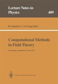 Computational Methods in Field Theory: Proceedings of the 31. Internationale Universitätswochen für Kern- und Teilchenphysik, Schladming, by H. Gausterer