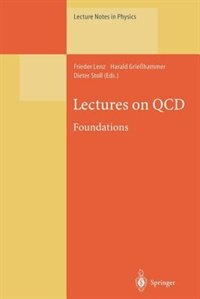 Lectures on QCD: Foundations by Frieder Lenz