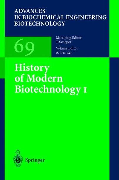 History of Modern Biotechnology I by T. Beppu
