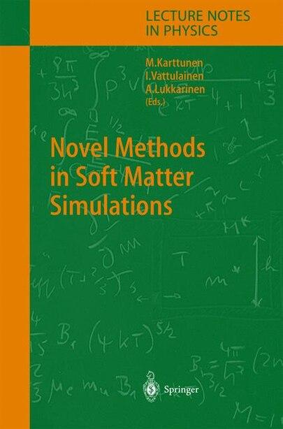 Novel Methods in Soft Matter Simulations by Mikko Karttunen