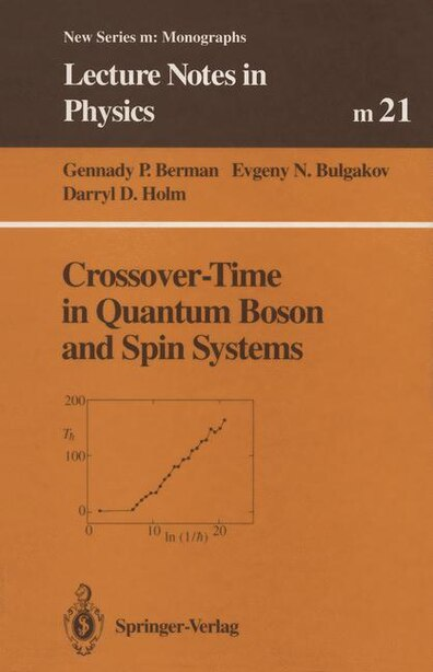 Crossover-Time in Quantum Boson and Spin Systems by Gennady P. Berman