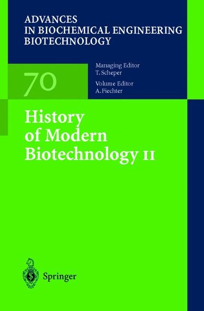 History of Modern Biotechnology II by W. Beyeler