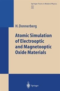 Atomic Simulation of Electrooptic and Magnetooptic Oxide Materials by Hansjörg Donnerberg