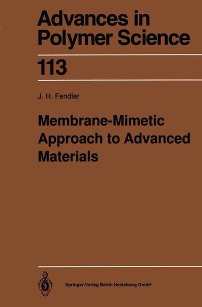 Membrane-Mimetic Approach to Advanced Materials by Janos H. Fendler