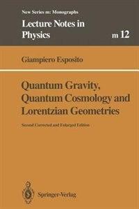 Quantum Gravity, Quantum Cosmology and Lorentzian Geometries by Giampiero Esposito