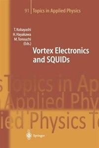 Vortex Electronics and SQUIDs by Takeshi Kobayashi