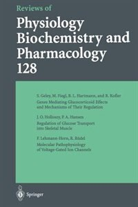 Reviews of Physiology, Biochemistry and Pharmacology: Volume: 128 by S. Geley