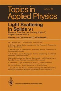Light Scattering in Solids VI: Recent Results, Including High-Tc Superconductivity by Manuel Cardona