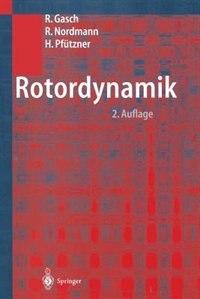Rotordynamik by Robert Gasch