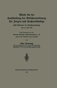 Winke Für Die Handhabung Der Gebührenordnung Für Zeugen Und Sachverständige Nebst Wortlaut Der Gebührenordnung Vom 10. Juni 1914 by Kurt Perlewitz