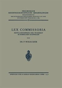 Lex Commissoria: Erfüllungszwang Und Widerruf Im Römischen Kaufrecht
