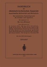 Handbuch der chemisch-technischen Apparate maschinellen Hilfsmittel und Werkstoffe: Ein lexikalisches Nachschlagewerk für Chemiker und Ingenieure by Ernst Krause