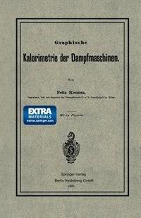 Graphische Kalorimetrie der Dampfmaschinen by Fritz Krauss