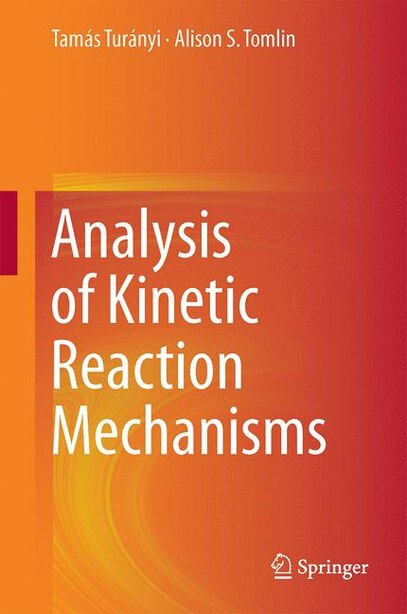 Analysis of Kinetic Reaction Mechanisms by Tam Turányi