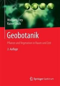 Geobotanik: Pflanze und Vegetation in Raum und Zeit by Wolfgang Frey