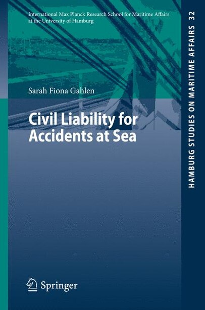 Civil Liability for Accidents at Sea by Sarah Fiona Gahlen
