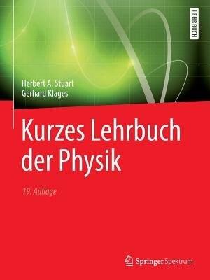 Kurzes Lehrbuch der Physik by Herbert A. Stuart