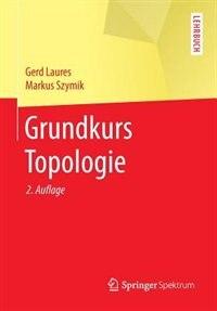 Grundkurs Topologie by Gerd Laures