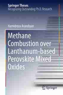 Methane Combustion over Lanthanum-based Perovskite Mixed Oxides by Hamidreza Arandiyan