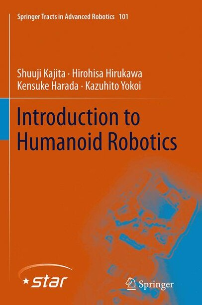 Introduction To Humanoid Robotics by Shuuji Kajita
