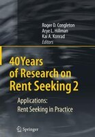 40 Years Of Research On Rent Seeking 2: Applications: Rent Seeking In Practice