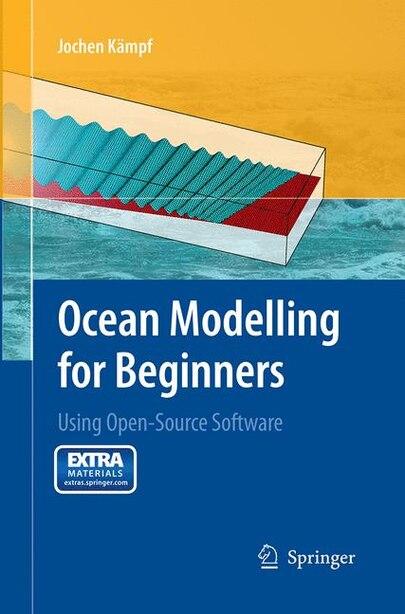 Ocean Modelling For Beginners: Using Open-source Software by Jochen Kämpf