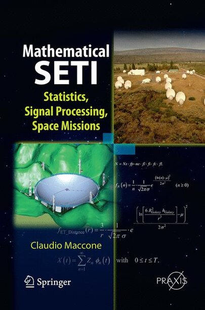 Mathematical Seti: Statistics, Signal Processing, Space Missions by Claudio Maccone