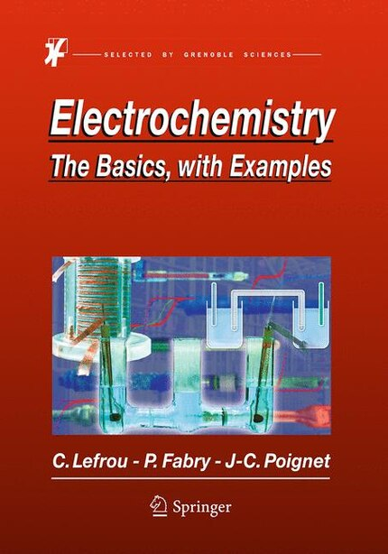 Electrochemistry: The Basics, With Examples by Christine Lefrou