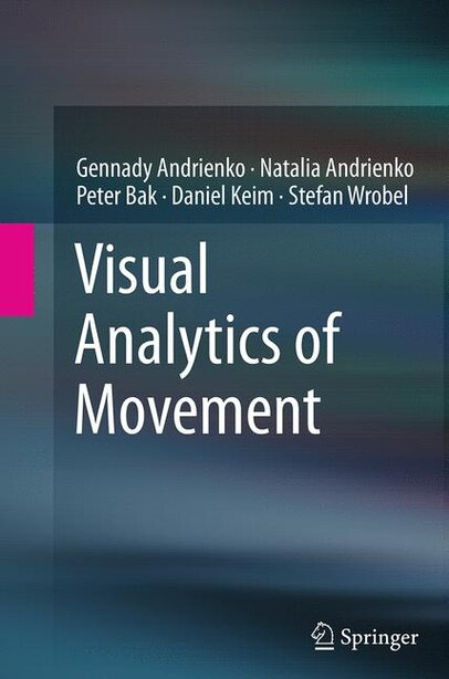 Visual Analytics Of Movement by Gennady Andrienko