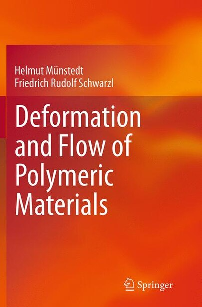 Deformation And Flow Of Polymeric Materials by Helmut Münstedt