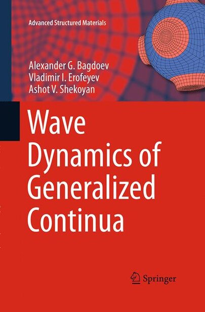 Wave Dynamics Of Generalized Continua by Alexander G. Bagdoev