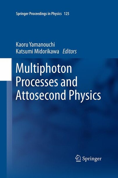 Multiphoton Processes And Attosecond Physics: Proceedings Of The 12th International Conference On Multiphoton Processes (icomp12) And The 3rd Int by Kaoru Yamanouchi