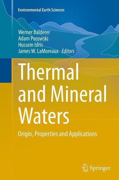 Thermal And Mineral Waters: Origin, Properties And Applications by Werner Balderer
