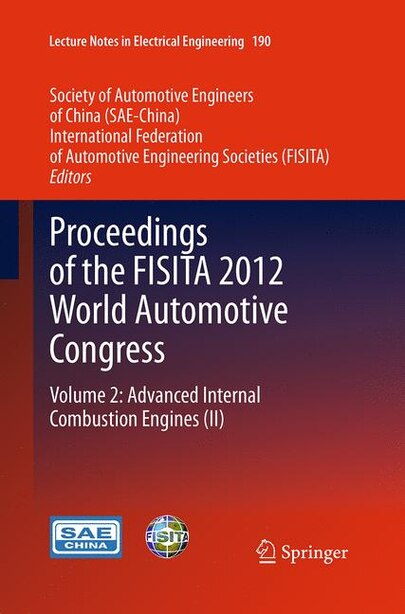 Proceedings Of The Fisita 2012 World Automotive Congress: Volume 2: Advanced Internal Combustion Engines (ii) by SAE-China