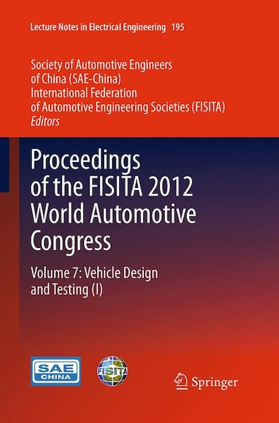 Proceedings Of The Fisita 2012 World Automotive Congress: Volume 7: Vehicle Design And Testing (i) by SAE-China