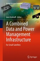 A Combined Data And Power Management Infrastructure: For Small Satellites