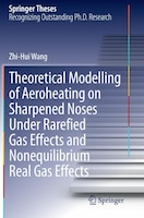 Theoretical Modelling Of Aeroheating On Sharpened Noses Under Rarefied Gas Effects And…