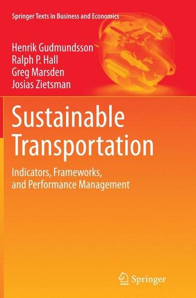 Sustainable Transportation: Indicators, Frameworks, And Performance Management by Henrik Gudmundsson