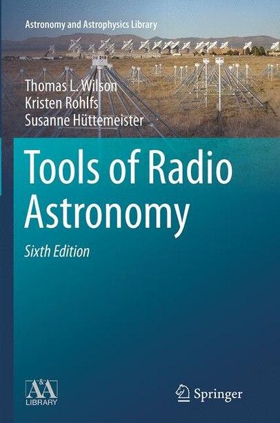 Tools Of Radio Astronomy by Thomas L. Wilson