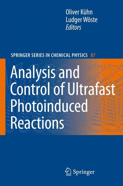 Analysis And Control Of Ultrafast Photoinduced Reactions by Oliver Kühn