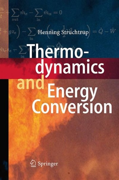 Thermodynamics And Energy Conversion by Henning Struchtrup