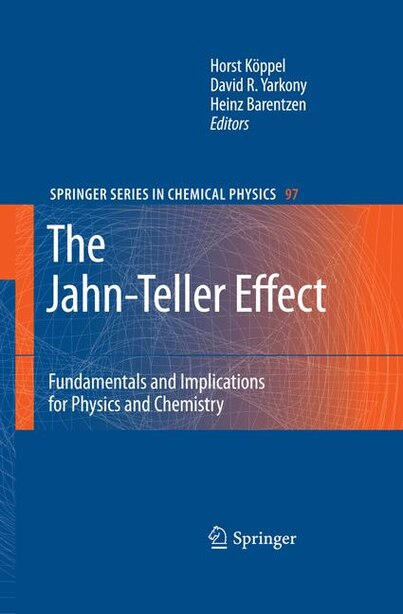 The Jahn-teller Effect: Fundamentals And Implications For Physics And Chemistry by Horst Köppel